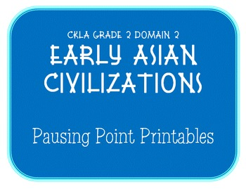 CKLA Grade 2 Domain 2 Early Asian Civilization Pausing Point Printables