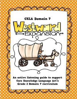 CKLA Grade 2 Domain 7 Westward Expansion Listening Journal