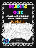 CKLA Grade 3 Skills Unit 2 Animal Classification Reading Quiz BUNDLE