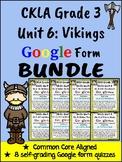 CKLA Grade 3 Skills Unit 6 Vikings Google Form Quiz BUNDLE