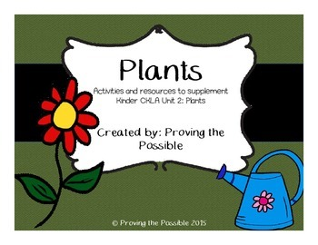 CKLA Kindergarten Unit 4 Plants Resources