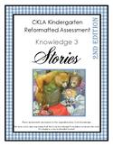 CKLA Knowledge Domain 3 Stories Kindergarten Assessment