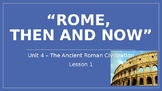 """CKLA PowerPoint 3rd Grade Unit 4 - Lesson 1, """"Rome, Then and Now"""""""