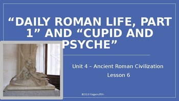 """CKLA PowerPoint 3rd Grade Unit 4- Lesson 6- Daily Roman Life 1 & """"Cupid & Pysche"""