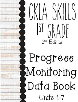 CKLA Skills - 1st Grade - Progress Monitoring Data Book - Units 1-7