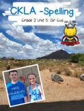CKLA Spelling Unit 5 - Sir Gus Second Grade