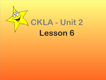 CKLA: Unit 2- Lesson 6 Smart Board