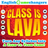 CLASS IS LAVA! Gamify ANY Syllabus for ANY Class or Content Area