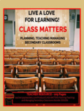 CLASS MATTERS: Planning, Teaching, and Managing Secondary Classrooms