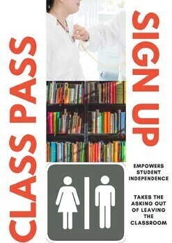 CLASS PASS: restroom, nurse, guidance you name it!