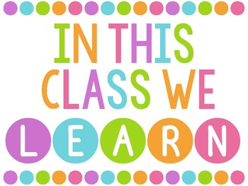 "CLASS RULES: IN THIS CLASS WE ""LEARN"" ([{BRIGHTS}]"