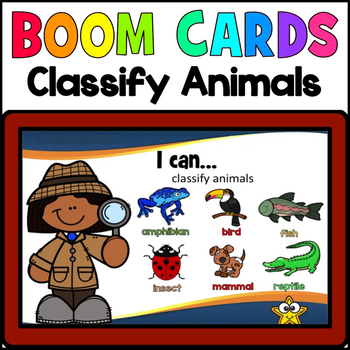 CLASSIFY ANIMALS: BOOM CARDS