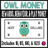 Play Money OWLS for Rewards and Behavior