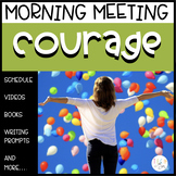 CLASSROOM COMMUNITY MORNING MEETING: TEACHING COURAGE