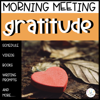 CLASSROOM COMMUNITY MORNING MEETING: TEACHING GRATITUDE