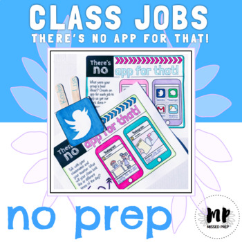 STUDENT DRIVEN CLASSROOM JOBS - THERE'S NO APP FOR THAT