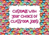 CLASSROOM JOBS - CUSTOMIZABLE for your needs!