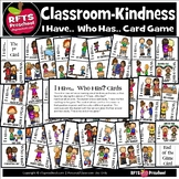 CLASSROOM KINDNESS I have…Who Has? GAME