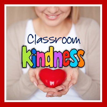 CLASSROOM KINDNESS {posters & activities}