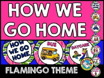 CLASSROOM MANAGEMENT FLAMINGO CLASSROOM DECOR HOW WE GO HOME CLIP CHART
