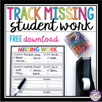 CLASSROOM MANAGEMENT FORM: MISSING STUDENT WORK