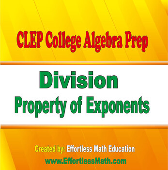 CLEP College Algebra Prep: Division Property of Exponents