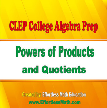 CLEP College Algebra Prep: Powers of Products and Quotients