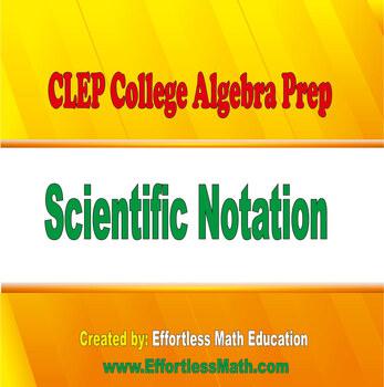 CLEP College Algebra Prep: Scientific Notation