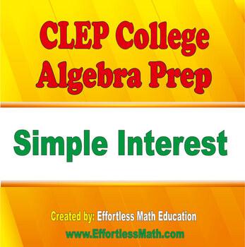 CLEP College Algebra Prep: Simple Interest