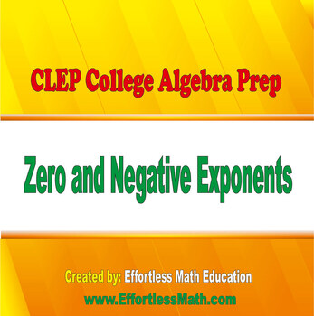 CLEP College Algebra Prep: Zero and Negative Exponents