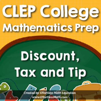 CLEP College Mathematics Prep: Discount, Tax and Tip