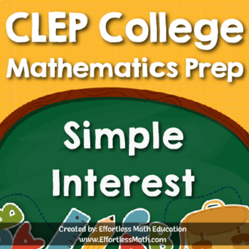 CLEP College Mathematics Prep: Simple Interest