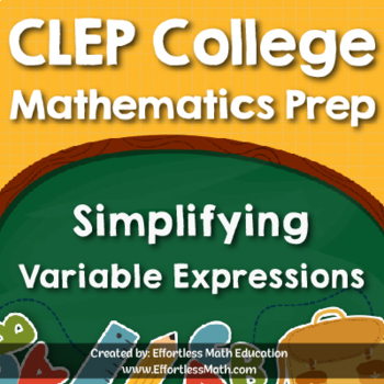 CLEP College Mathematics Prep: Simplifying Variable Expressions
