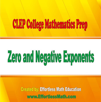 CLEP College Mathematics Prep: Zero and Negative Exponents