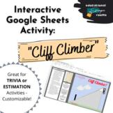 CLIFF CLIMBER - Google Sheets Interactive Trivia/Estimatio