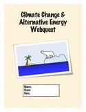 CLIMATE CHANGE & ALTERNATIVE ENERGY WEBQUEST