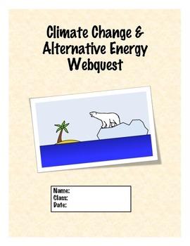 CLIMATE CHANGE & ALTERNATIVE ENERGY WEBQUEST