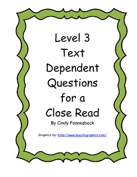 CLOSE READ Level 3 text dependent questions- Common Core