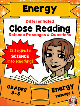 CLOSE READING Differentiated Science Passages: ENERGY