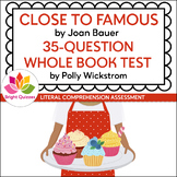 CLOSE TO FAMOUS | PRINTABLE WHOLE BOOK TEST | 35 QUESTIONS