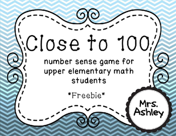 CLOSE to 100 GAME - Number Sense /Addition  {Common Core and TEKS Aligned}