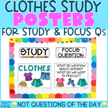 CLOTHES STUDY - Theme, Focus Question & Question of the Day Posters