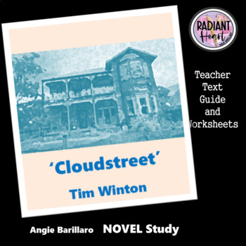 CLOUDSTREET- Tim Winton Teacher Text Guides and Worksheets