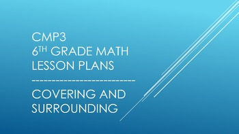 CMP3 - 6th Grade Covering and Surrounding Reorganized Lesson Plans