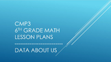CMP3 - 6th Grade Data About Us Reorganized Lesson Plans