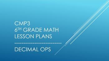CMP3 - 6th Grade Decimal Ops Reorganized Lesson Plans
