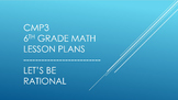 CMP3 - 6th Grade Let's Be Rational Reorganized Lesson Plans
