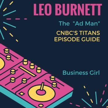 """CNBC Titans- Leo Burnett """"Ad Man"""" Questions"""