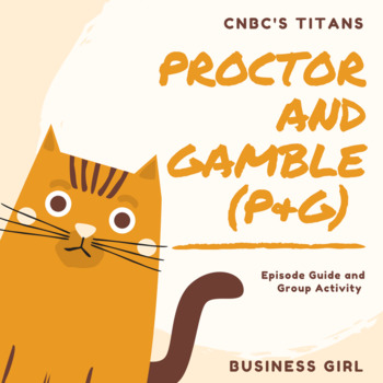 CNBC Titans- Proctor & Gamble (P&G) Episode Guide and Group Activity