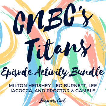 CNBC's Titans Episode Activity Bundle (Hershey, P and G, Iacocca, and Burnett)
